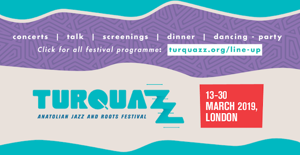 Turquazz Anatolian Jazz and Roots Festival in London