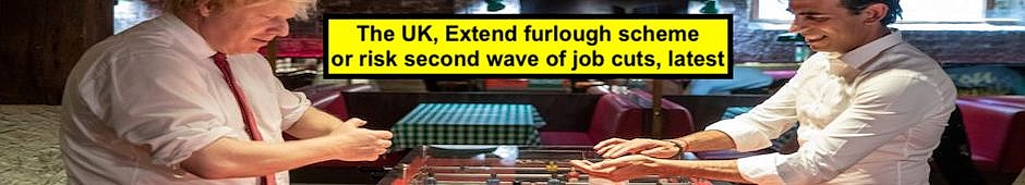 The UK, Extend furlough scheme or risk second wave of job cuts, latest